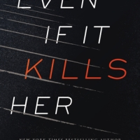 "TUESDAY SPARKS:  ""EVEN IF IT KILLS HER"""