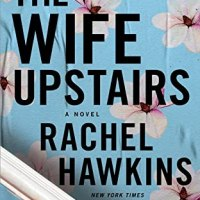 REVIEW:  THE WIFE UPSTAIRS, BY RACHEL HAWKINS